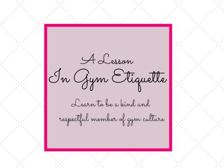 A Lesson in Gym Etiquette